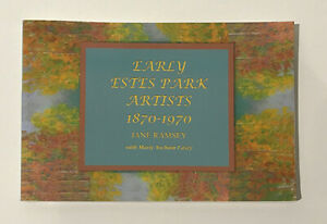 Early Estes Park Artists: 1870-1970 by Jane Ramsey with Marty Yochum Casey