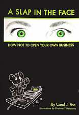 Business Book: A Slap in the Face:  How Not to Open Your Own Business