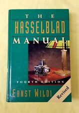 THE HASSELBLAD MANUAL, 4TH EDITION, WILDI, REVISED, NEW HARDBOUND 1996 BOOK