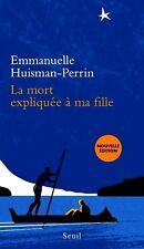 La MORT expliquée à ma FILLE**Emmanuelle Huisman-Perrin**26.01.2017*Nlle édition