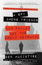 A Spy Among Friends: Kim Philby and the Great Betrayal by Macintyre, Ben