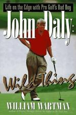 John Daly Wild Thing By: William Wartman