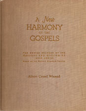 A New Harmony of the Gospels, by Albert Cassel Wieand (1956)