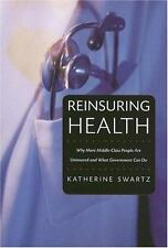 Reinsuring Health: Why More Middle-Class People Are Uninsured and What Governmen
