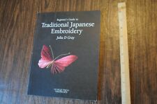 Beginner's Guide to Traditional Japanese Embroidery by Julia D. Gray