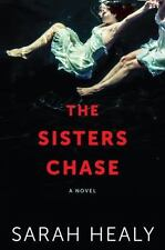The Sisters Chase by Sarah Healy (2017, Hardcover)