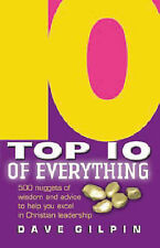 Top 10 of Everything about Christian Life and Leadership: 500 Nuggets of Wisdom