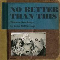 """JOHN MELLENCAMP """"NO BETTER THAN THIS"""" CD NEU"""