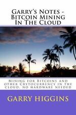 Garry's Notes - Bitcoin Mining in the Cloud : Mining for Bitcoins and Other...