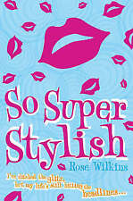 So Super Stylish, Wilkins, Rose, New Book
