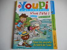 YOUPI J'AI COMPRIS - TOUS LES SECRETS DU BORD DE L'EAU N° 263 AOUT 2010 - BAYARD