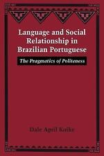 Language and Social Relationship in Brazilian Portuguese : The Pragmatics of...
