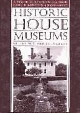 Historic House Museums: A Practical Handbook for Their Care,-ExLibrary