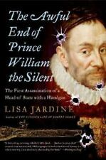 The Awful End of Prince William the Silent: The First Assassination of a Head of