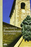 Il Museo Vernarecci di Fossombrone - Giancarlo Gori - Libro nuovo in offerta!