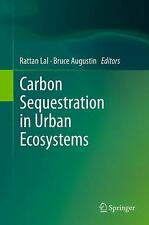 Carbon Sequestration in Urban Ecosystems (2011, Hardcover)