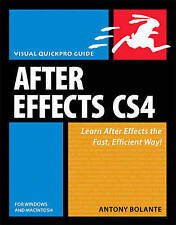 After Effects CS4 for Windows and Macintosh: Visual QuickPro Guide by Bolante,