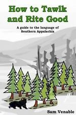 How to Tawlk and Rite Good: An guide to the language of Southern Appalachia, Ven