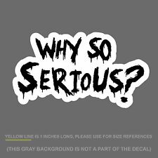 "Why So Serious #2 Sticker Decal Joker Evil Body Window Black 7.5"" (WSSFCblk)"