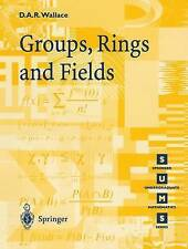 Groups, Rings and Fields by David A.R. Wallace (Paperback, 1998)