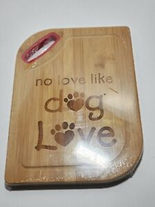 """Cutting Board wood with rubber grip NO LOVE LIKE DOG LOVE w paw print 11"""" A7"""