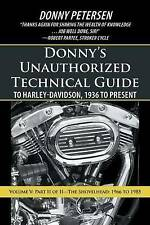 Donny's Unauthorized Technical Guide to Harley-Davidson, 1936 to Present: Volume V: Part II of II-The Shovelhead: 1966 to 1985 by Donny Petersen (Paperback / softback, 2013)