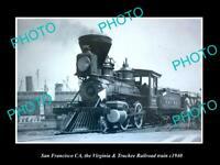 POSTCARD SIZE PHOTO OF SAN FRANCISCO CA VIRGINIA & TRUCKEE RAILROAD TRAIN c1940