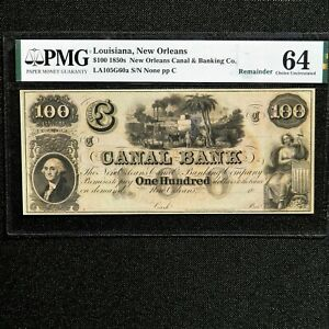 $100 1850's Canal Bank- Louisiana, New Orleans, PMG 64 Choice Unc, LA105G60a