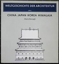 Weltgeschichte der Architektur. China-Japan-Korea-Himalaja. Bussagli. 1985. DVA