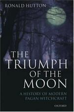 The Triumph of the Moon: A History of Modern Paga... by Ronald Hutton 0192854496