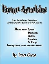 Drum Aerobics, Four 20 minute exercises for hand development