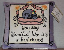 """RARE! LINDA GRAYSON LAVENDER  YOU SAY """"SPOILED"""" LIKE IT'S A BAD THING PILLOW NWT"""