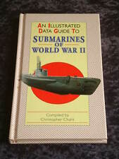 Christopher Chant - An Illustrated Data Guide to Submarines of World War II HC