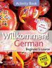 Willkommen! German Beginner's Course 2ED Revised: Activity Book by Paul Coggle.