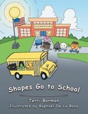 Shapes Go to School by Terri Borman (2013, Paperback)