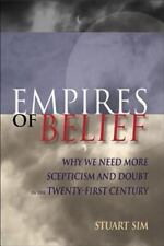 Empires of Belief: Why We Need More Scepticism and Doubt in the Twenty-First Cen