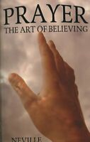 Prayer : The Art of Believing, Paperback by Neville, Brand New, Free shipping...
