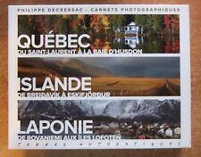 TERRES AUTHENTIQUES : QUEBEC - ISLANDE - LAPONIE - P. DECRESSAC - PHOTOGRAPHIE