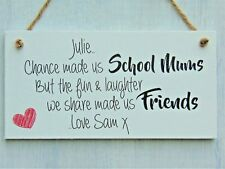 Chance made us School Mums Personalised Plaque Friendship Best Friends Sign Gift