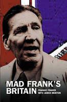 Mad Frank's Britain by Frank Fraser, James Morton (Hardback, 2002)