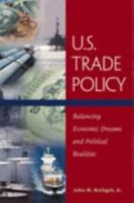 U. S. Trade Policy : Balancing Economic Dreams and Political Realities by...