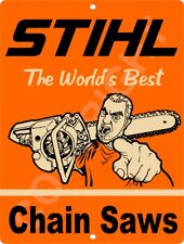 "STIHL Worlds Best CHAIN SAW 9"" x 12"" Metal Tin Aluminum Sign"