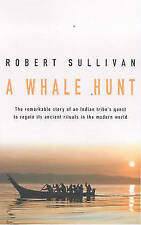A Whale Hunt: The Remarkable Story of a Tribes Quest to Regain Its Ancient Ritua