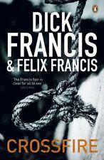 DICK FRANCIS & FELIX FRANCIS ___ CROSSFIRE ___ BRAND NEW ___ FREEPOST UK