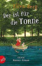Der ist für die Tonne: (K)ein Männer-Roman von Berg, Ellen   Buch   Zustand gut