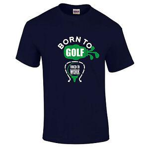 Born To Golf Gezwungen To Work Lustiges SPORTS Geburtstagsgeschenk S-5XL