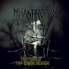 Misanthropian - A Torture of Your Own Design (2010)  CD NEW/SEALED  SPEEDYPOST