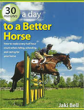 30 Minutes a Day to a Better Horse: How to Make Every Half Hour Count-ExLibrary