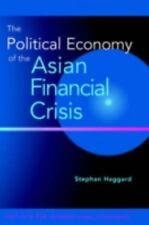 The Political Economy of the Asian Financial Crisis by Haggard, Stephan