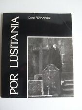 Daniel Fernandez - POR LUSITANIA . Album de 60 photos noir et blanc . 1987